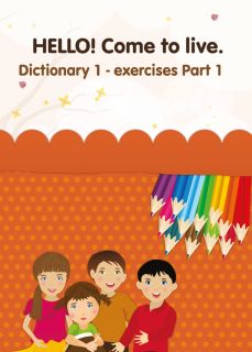 IRS HELLO! Come to live. DICTIONARY 1 - exercises Part 1
