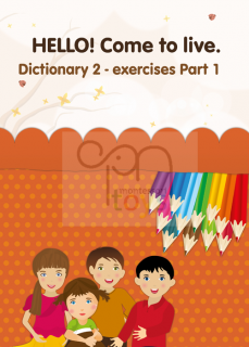 IRS HELLO! Come to live. DICTIONARY 2 - exercises Part 2